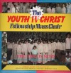 Product Image: The Youth IV Christ Fellowship Mass Choir - The Time Is Now!