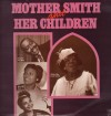 Product Image: Willie Mae Ford Smith, Martha Bass, Brother Joe May, Edna Gallmon Cooke - Mother Smith And Her Children