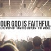 Product Image: University Of Mobile - Our God Is Faithful: Live Worship From The University Of Mobile