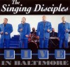 Product Image: The Singing Disciples - Live In Baltimore