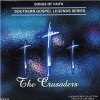 Product Image: The Crusaders - Songs Of Faith: Southern Gospel Legends Series