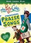 Product Image: Miss PattyCake - Preschool Praise Songs