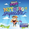 Shout Praises! Kids - Nothing Is Impossible