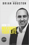 Product Image: Brian Houston - How To Maximise Your Life