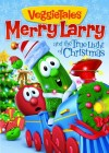 Product Image: Veggie Tales - Merry Larry And The True Light Of Christmas