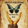 Product Image: The Weak Need - Ready For Rome