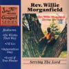 Product Image: Rev Willie Morganfield - Serving The Lord (re-issue)