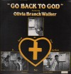 Product Image: Olivia Branch Walker - Go Back To God