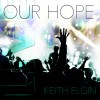 Product Image: Keith Elgin - Our Hope Live
