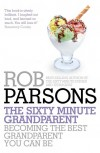 Rob Parsons - The Sixty Minute Grandparent