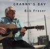 Product Image: Bob Fraser - Granny's Bay