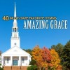 Product Image: The Christian Gospel Choir - 40 Must-Have Favorite Hymns: Amazing Grace