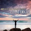 Product Image: The Christian Gospel Choir - 40 Must-Have Favorite Hymns: I Stand Amazed
