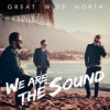 Product Image: Great Wide North - We Are The Sound