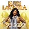 Product Image: Ruth La'Ontra - So Good