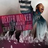 Product Image: Dexter Walker & Zion Movement - Greater Than Before