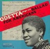 Odetta - Ballad For Americans And Other American Ballads