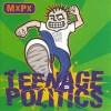Product Image: MxPx - Teenage Politics