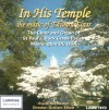 Product Image: Sir Edward Elgar, The Choir And Organ Of St Paul's  Rock Creek Parish Washington - In His Temple: The Music Of Edward Elgar