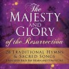 Product Image: Billy Ray Hearn. Tom Fettke - The Majesty And Glory Of The Resurrection (Re-release)