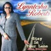 Product Image: Lynntesha Roberts - Stay In Your Lane, Stop Swervin'