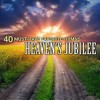 Product Image: The Christian Gospel Choir - 40 Must-Have Favorite Hymns: Heaven's Jubilee