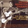 Product Image: Sister Rosetta Tharpe - The One And Only Queen Of Hot Gospel
