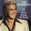 Product Image: Tom Netherton - 22 Great Songs Of Faith
