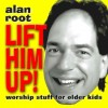 Alan Root - Lift Him Up