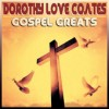 Product Image: Dorothy Love-Coates - Gospel Greats