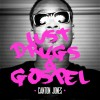 Product Image: Canton Jones - Lust, Drugs & Gospel
