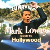 Product Image: Mark Lowry - Lowrywood: Mark Lowry Goes To Hollywood