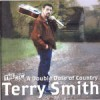 Product Image: Terry Smith - The New: A Double Dose Of Country