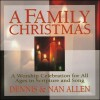 Product Image: Dennis & Nan Allen - A Family Christmas: A Worship Celebration For All Ages In Scripture And Song