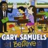 Product Image: Gary Samuels - I Believe