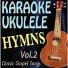 Product Image: Public Domain Music - Karaoke Ukelele Hymns Vol 2: Classic Gospel Songs