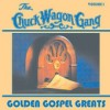 Product Image: The Chuck Wagon Gang - Golden Gospel Greats Vol I