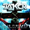 Product Image: Taker - It Is Finished: The Complete Anthology