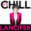 Product Image: Lancifer - It's Chill