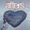 Product Image: The Afters - Life Is Beautiful