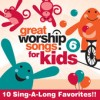 Product Image: Great Worship Songs For Kids - Great Worship Songs For Kids 6