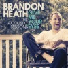 Product Image: Brandon Heath - Give Me Your Eyes: The Acoustic Sessions