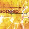 Product Image: Go Deep - Brighter Than The Sun