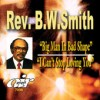 Product Image: Rev B W Smith - Big Man In Bad Shape/I Can't Stop Loving You