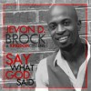 Product Image: Jevon D Brock & Kingdom Citizens - Say What God Said