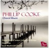 Product Image: Phillip Cooke, Chapel Choir of Selwyn College, Cambridge, Sarah MacDonald  - Phillip Cooke: Choral Music