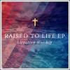 Product Image: Elevation Worship - Raised To Life EP