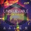 Spring Harvest - Unbelievable: Live Worship From Spring Harvest