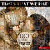 Product Image: Ebest Ftg Vanessa - Times That We Had