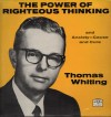 Product Image: Thomas Whiting - The Power Of Righteous Thinking And Anxiety - Cause And Cure